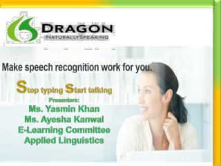 S top typing  s tart talking Presenters: Ms. Yasmin  Khan Ms.  Ayesha  Kanwal E-Learning Committee