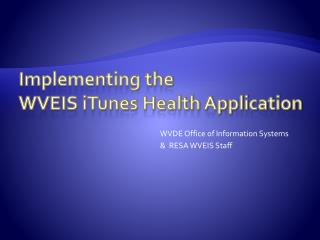 Implementing the  WVEIS iTunes Health Application
