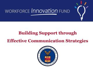 Building Support through  Effective  Communication Strategies