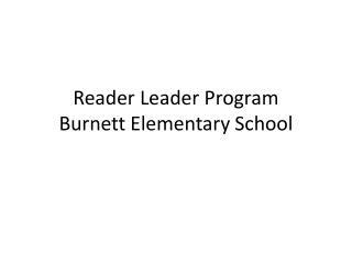 Reader Leader Program Burnett Elementary School
