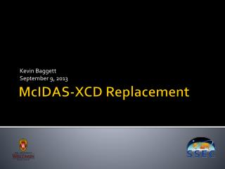 McIDAS -XCD Replacement