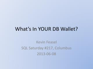 What's In YOUR DB Wallet?
