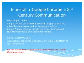 E-portal  + Google Chrome = 21 st  Century Communication