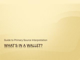 What's In A Wallet?