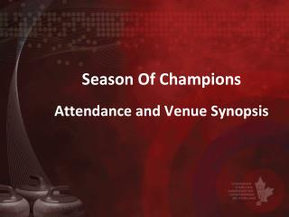 Season Of Champions Attendance and Venue Synopsis