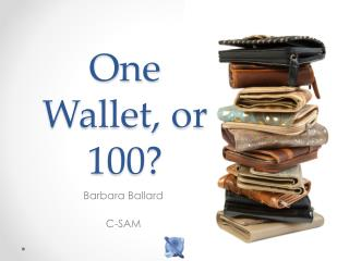 One Wallet, or 100?
