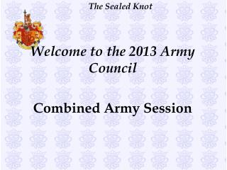 Welcome to the 2013 Army Council Combined Army Session