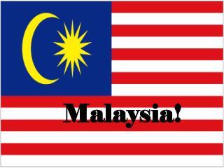Malaysia!