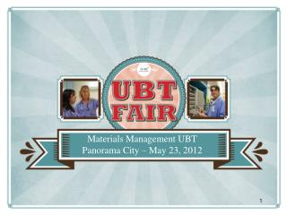 Materials Management UBT Panorama City – May 23, 2012