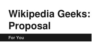 Wikipedia  Geeks: Proposal