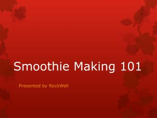 Smoothie Making 101