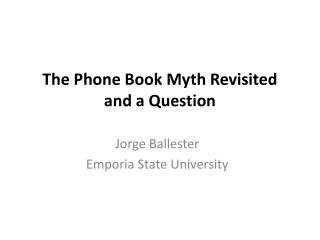 The Phone Book Myth Revisited and a  Question