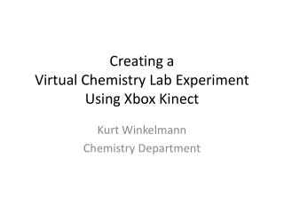 Creating a Virtual Chemistry Lab Experiment Using Xbox Kinect