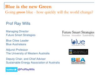 Blue is the new Green Going  green blue -  how quickly will the world  change?