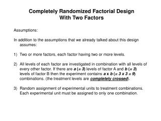 Assumptions: In addition to the assumptions that we already talked about this design assumes: