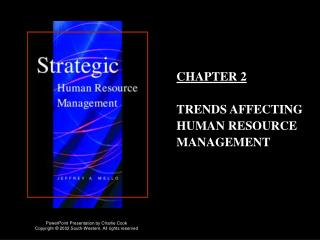 CHAPTER 2 TRENDS AFFECTING HUMAN RESOURCE MANAGEMENT