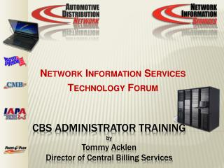Cbs  administrator training by Tommy Acklen Director of Central Billing Services