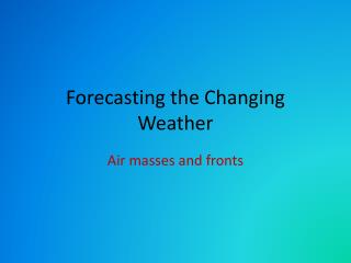 Forecasting the Changing Weather
