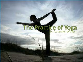 The Practice of Yoga