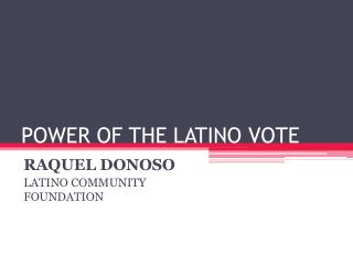 POWER OF THE LATINO VOTE