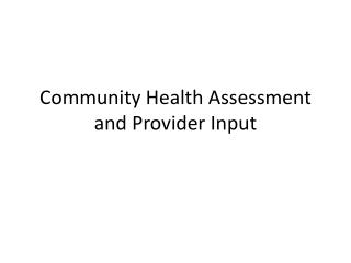 Community Health Assessment and Provider Input