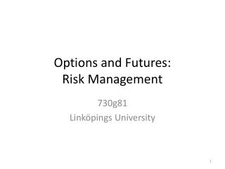 Options and Futures: Risk Management