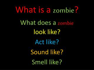 What is a  zombie ?