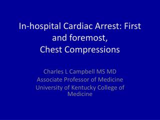 In-hospital Cardiac Arrest: First and foremost,  Chest Compressions