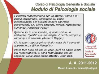 Corso di Psicologia Generale e Sociale Modulo di Psicologia sociale