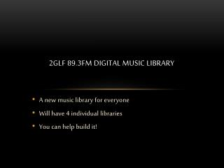 2GLF 89.3fm DIGITAL MUSIC LIBRARY