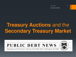 Treasury Auctions  and the  Secondary Treasury Market