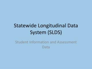 Statewide Longitudinal Data System (SLDS)