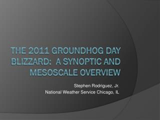 The 2011 Groundhog Day Blizzard:  A Synoptic and Mesoscale overview