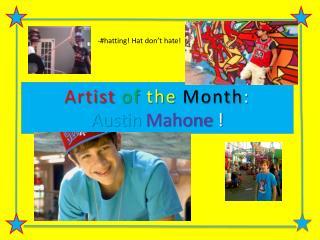 Artist of the  Month : Austin Mahone !