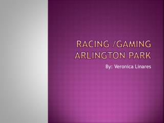 Racing /Gaming Arlington Park