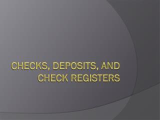 Checks, Deposits, and Check Registers