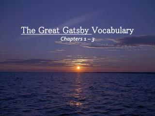 The Great Gatsby  Vocabulary Chapters 1 – 3