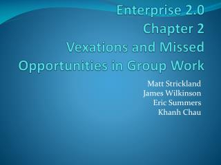 Enterprise 2.0  Chapter 2 Vexations and Missed Opportunities in Group Work