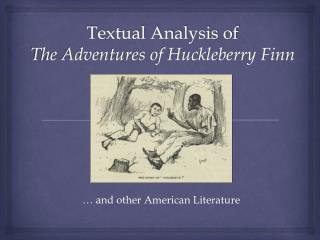 Textual Analysis of The Adventures of Huckleberry Finn