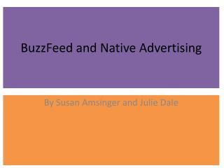 BuzzFeed  and Native Advertising