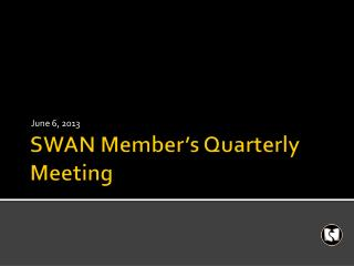 SWAN Member's Quarterly Meeting