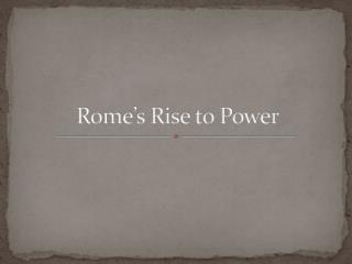 Rome's Rise to Power
