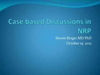 Case based Discussions in NRP