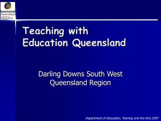 Teaching with  Education Queensland