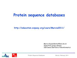 Protein sequence databases  http://education.expasy.org/cours/Murcia2011/
