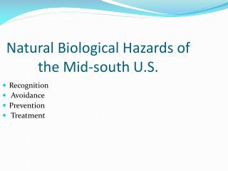 Natural Biological Hazards of the Mid-south U.S.