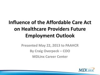 Influence of the Affordable Care Act on Healthcare Providers Future Employment Outlook