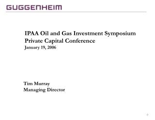 IPAA Oil and Gas Investment Symposium Private Capital Conference ...