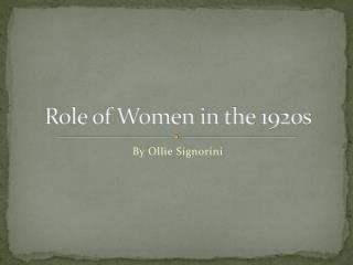 Role of Women in the  1920s