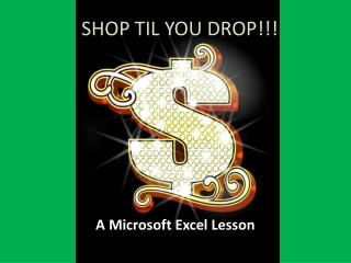 SHOP TIL YOU DROP!!!